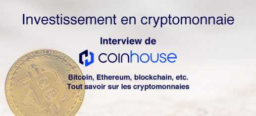 Investir cryptomonnaie avis Coinhouse interview