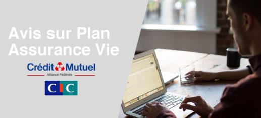 Avis Plan Assurance Vie Crédit Mutuel CIC